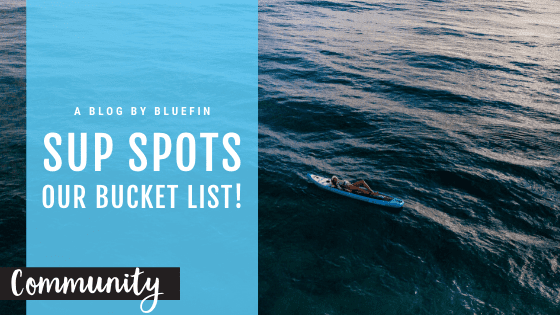 Bluefin sup bucket list