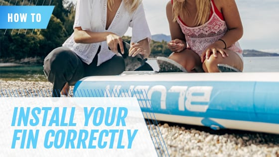 Bluefin how to install your paddle board fin correctly